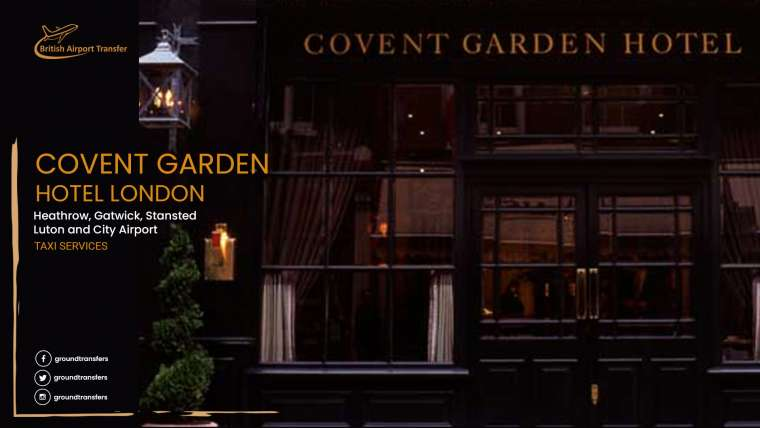 Taxi Service – Covent Garden Hotel London / WC2H 9HB