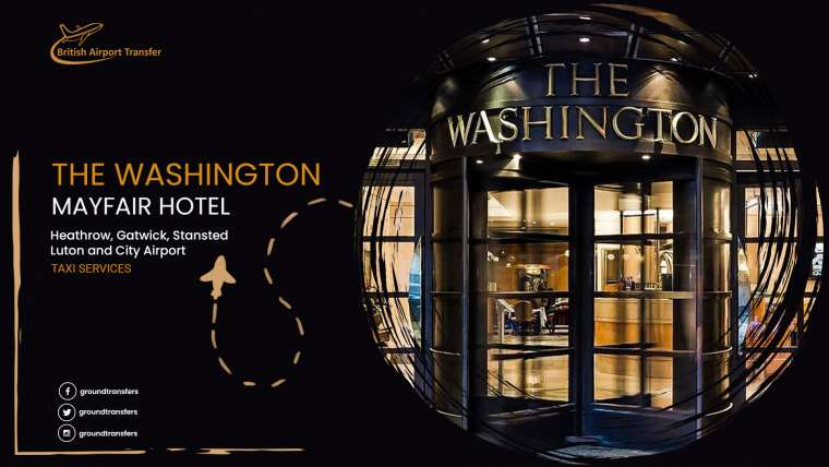 Taxi Service – The Washington Mayfair Hotel / W1J 5HE