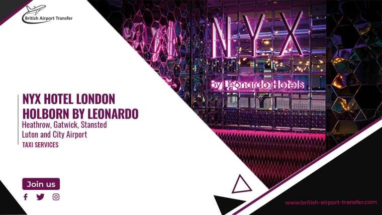 Taxi Service – NYX Hotel London Holborn by Leonardo Hotels – WC1B 4AR
