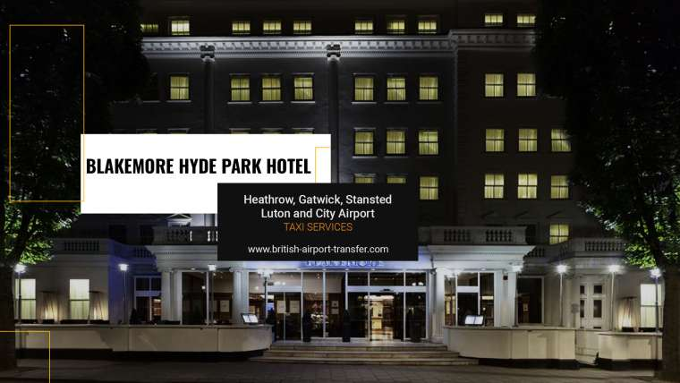 Taxi Service – Blakemore Hyde Park Hotel / W2 3AN