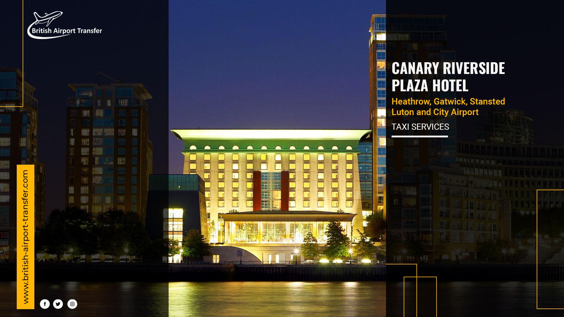 Taxi Service – Canary Riverside Plaza Hotel / E14 8RS