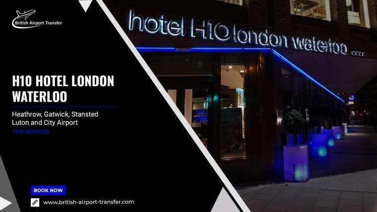 Taxi Service – H10 Hotel London Waterloo / SE1 8RQ