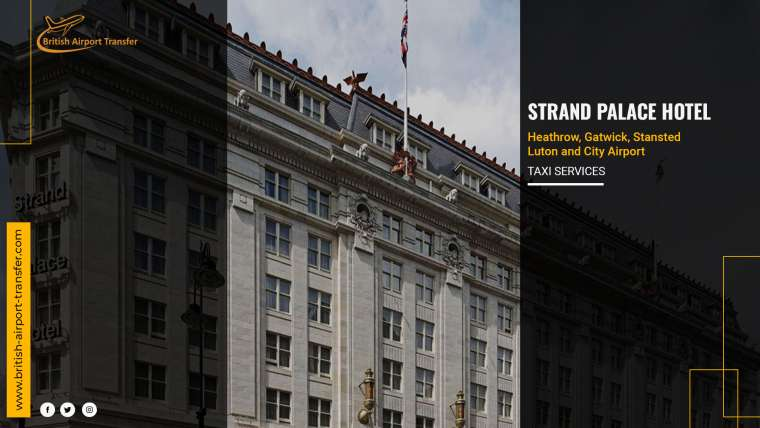 Taxi Service – Strand Palace Hotel / WC2R 0JJ