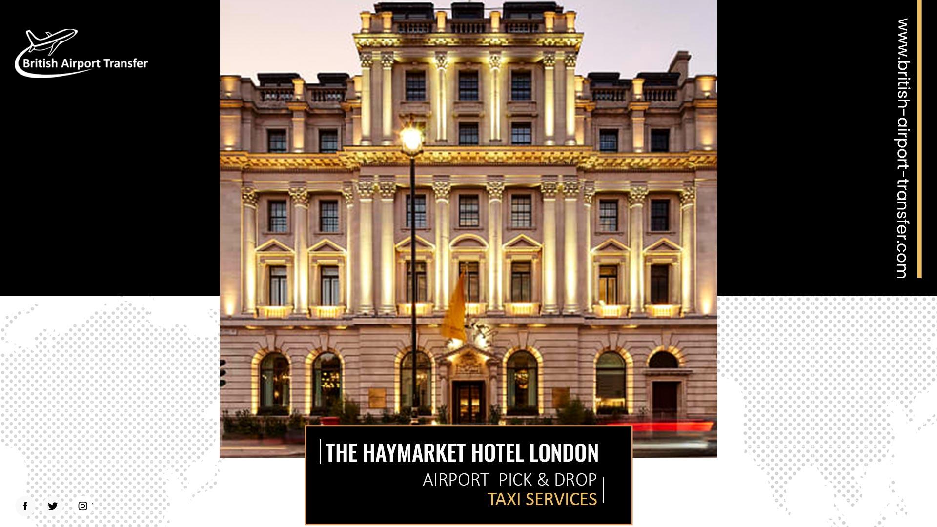 Taxi Cab – The Haymarket Hotel London / SW1Y 4HX