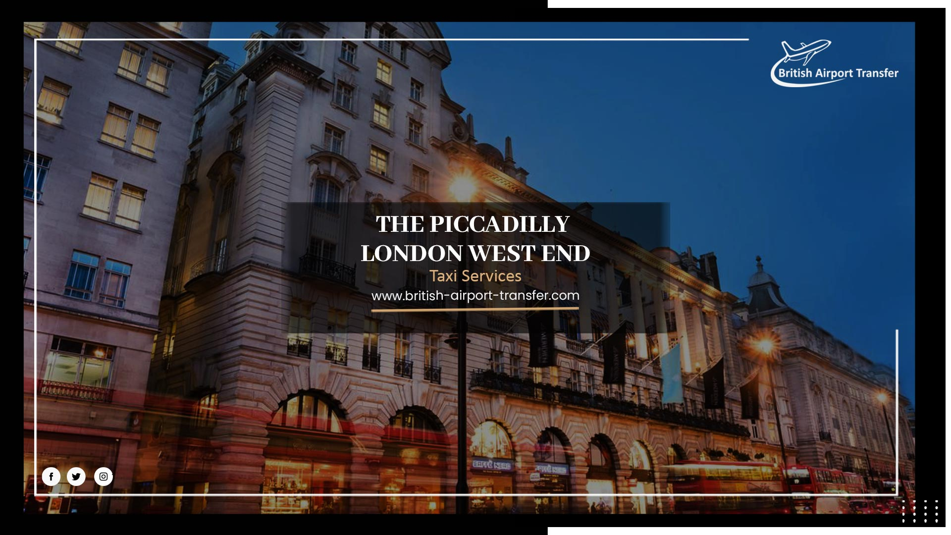 Taxi Cab – The Piccadilly London West End / W1D 6EX
